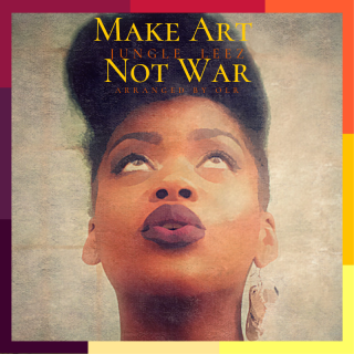 1. jungle leez - make art not war front cover